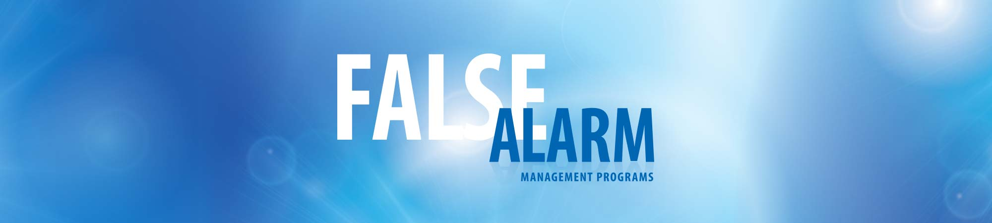 False Alarm Management Program