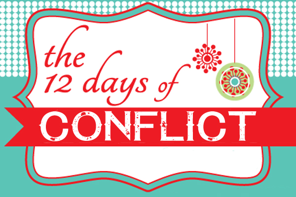 The 12 Days of Conflict – For The High Conflict Season
