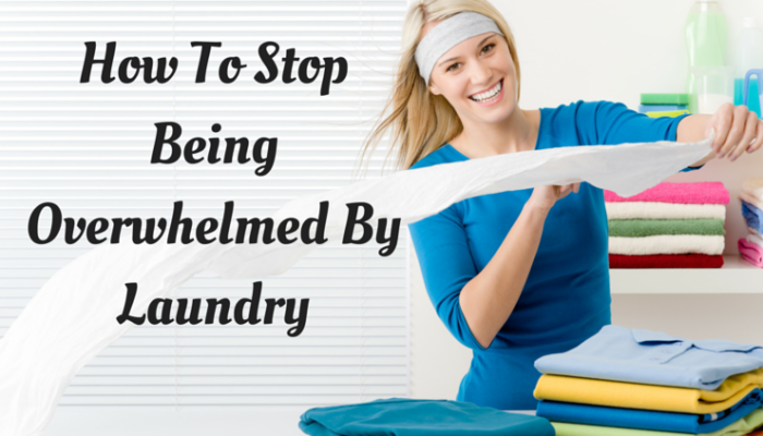 Four steps to stop being overwhelmed by laundry.