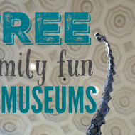 Tip 18: FREE Family Fun at Museums