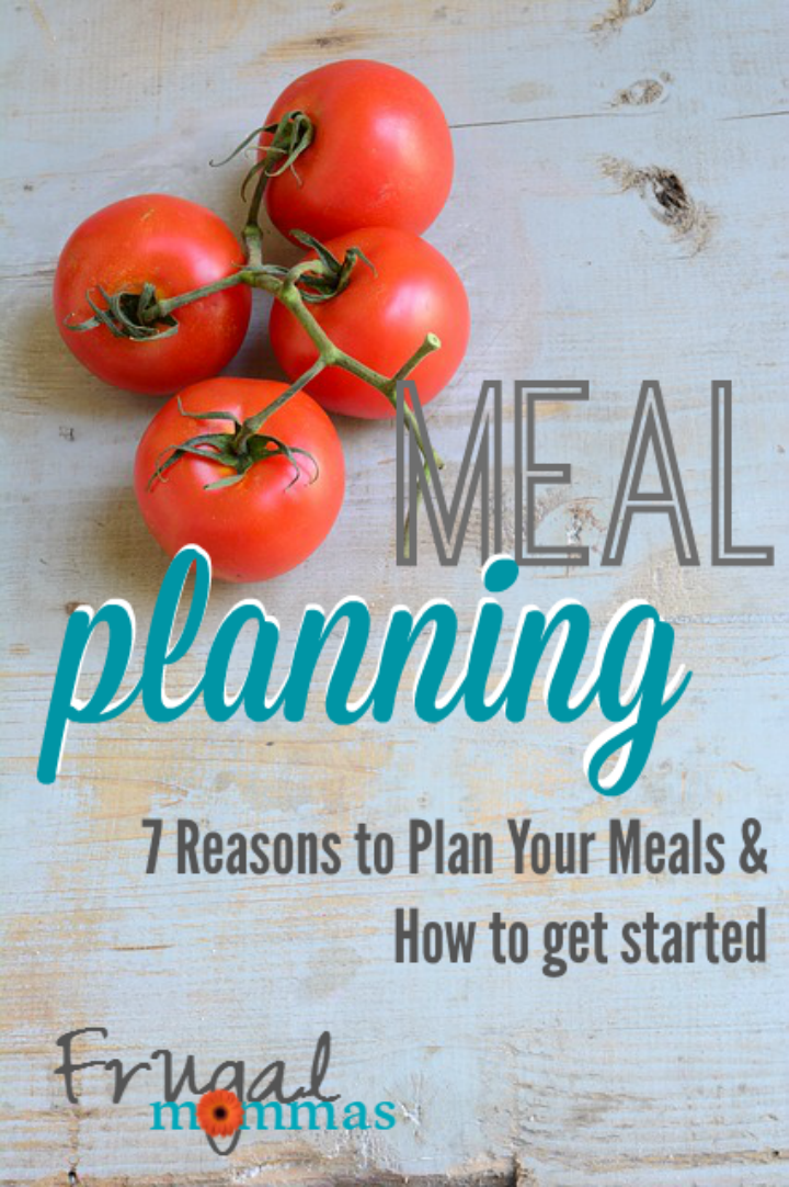 Easy Meal Planning - 7 reasons to plan your meals
