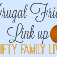 Frugal Friday Link up – Thrifty Family Living