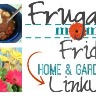 Frugal Mommas Friday Blog LinkUp – home and garden