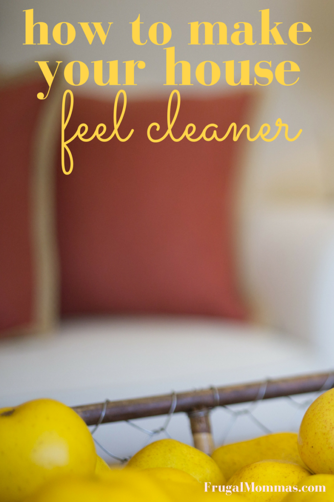 make your house feel cleaner