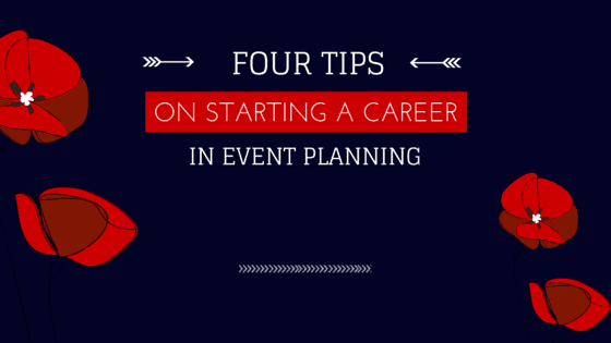 FOUR tips for starting a career in event planning