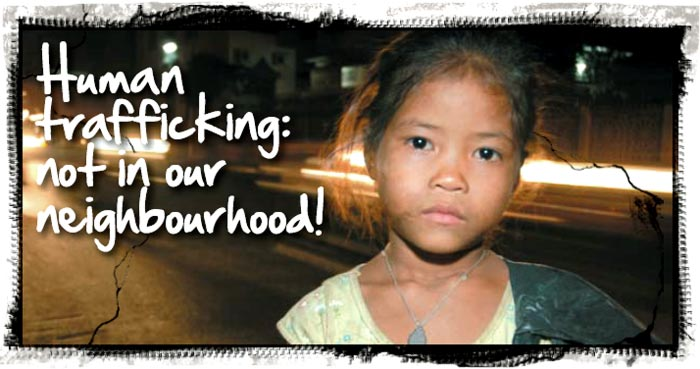 HumanTrafficking is in our neighbourhood