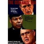 The Generals' War The Inside Story of the Conflict in the Gulf