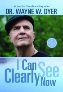 wayne dyer i can see clearly now