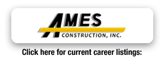 Commercial Construction Careers with Ames Construction, Inc.