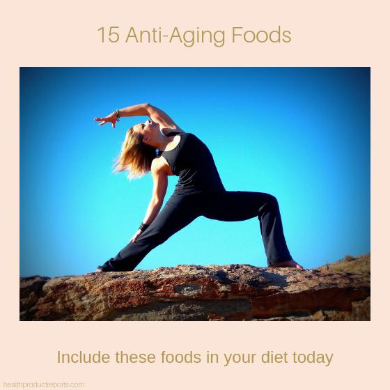 15 anti-aging foods