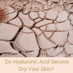 does hyaluronic acid dry your skin?
