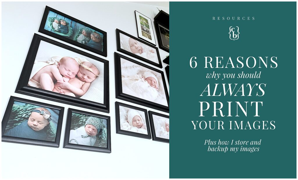 6 Reasons Why You Should Always Print Your Images | CB Studio