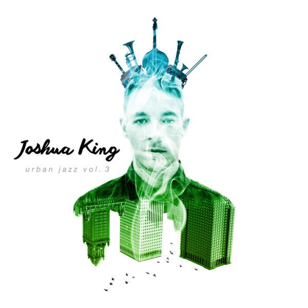 joshua-king-urban-jazz-vol-3