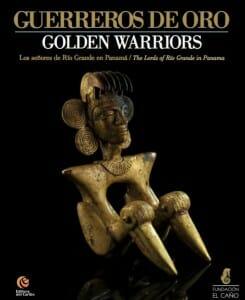 Guerreros de Oro. Los Señores de Río Grande en Panamá