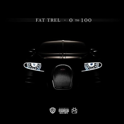 Fat Trel  0 To 100