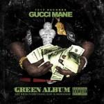 "Gucci Mane & Migos ""The Green Album""."