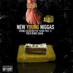 """Young Scooter Ft. Young Thug & Rich Homie Quan – """"New Young Niggas"""""""