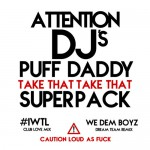 "Diddy Ft. Meek Mill, French Montana ""We Dem Boyz"" & ""IWTL"" Superpack."