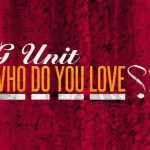 "G-Unit ""Who Do You Love"" (SlowBuck Diss)."