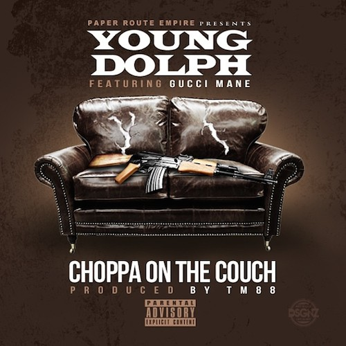 Young Dolph Ft Gucci Mane Choppa On The Couch