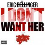 "Eric Bellinger  Feat. Jermaine Dupri ""I Dont Want Her"". REMIX"