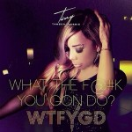 "Tameka Tiny Harris- ""What The F*ck You Gonna Do"". (video/Cover)."
