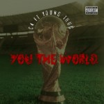 "Young Thug ""You The World"" (New Music)."