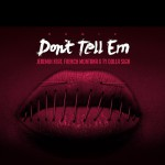 "Jeremih Ft. Ty Dolla sign & French Montana ""Don't Tell Em"" Remix"