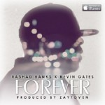 "Rashad Banks ""Forever"" Feat. Kevin Gates (New Music)."