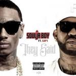 "Soulja Boy Ft. Cap 1 ""They Said I Wouldnt Make It"" (New Music)."