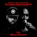 "Stalley Ft. Rick Ross – ""Everything A Dope Boy Ever Wanted"" (New Music)."