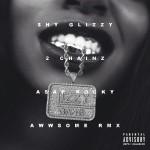 """Shy Glizzy Feat. 2 Chainz & A$AP Rocky """"Awwsome"""" (Remix)"""