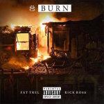 Fat Trel Ft Rick Ross – Burn (New Music).