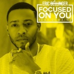 "New Music: Eric Bellinger Feat 2 Chainz – ""Focused On You""."
