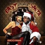 "Stream Gucci Mane ""East Atlanta Santa"" (Album)."
