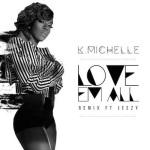 K.Michelle Ft Jeezy – Love Em All (Remix).
