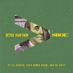 """S.B.O.E  Ft. Lil Boosie, Rich Homie & Yo Gotti """"Better Than Them""""."""