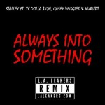 "Stalley ft. Ty Dolla $ign, Casey Veggies & Kurupt ""Always Into Something"" (Remix)."