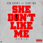 """New Music: Ron Browz Ft Remy Ma-""""She Don't Like Me"""" (Remix)."""