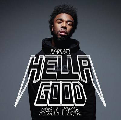 New Music IAMSU- Feat Tyga Hella Good