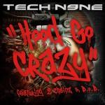 Tech N9ne ft. 2 Chainz & B.o.B Hood 'Go Crazy' (New Music).