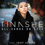 Tinashe Ft. Iggy Azalea 'All Hands On Deck' Remix.