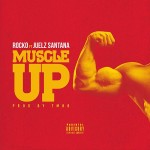 New Music: Rocko ft Juelz Santana – Muscle Up
