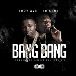 "New Music: Troy Ave Ft. 50 Cent ""Bang Bang""."