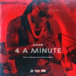 "(New Music) Ace Hood ""4 A Minute""."