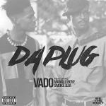"""New Music: Vado Ft. Manolo Rose & Smoke DZA """"Da Plug'."""