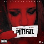 "Fat Trel Ft. P.Wild ""Pitiful""."