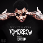 "New Music: Kevin Gates ""Tomorrow""."