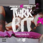 Juicy J & Project Pat – Twerk Bit Listen/Download