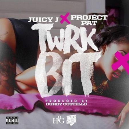 Juicy J & Project Pat - Twerk Bit Listen Download